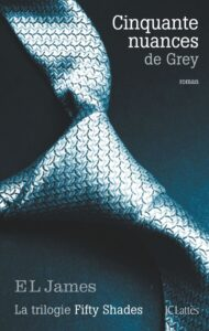 Couverture du roman Cinquante Nuances de Grey de E.L. James